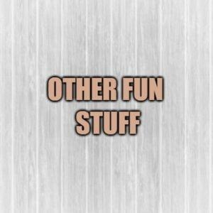 More Fun Items!